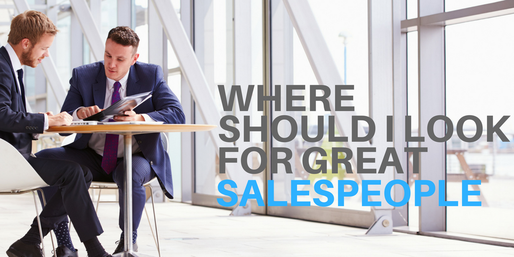 Where should I look for great salespeople